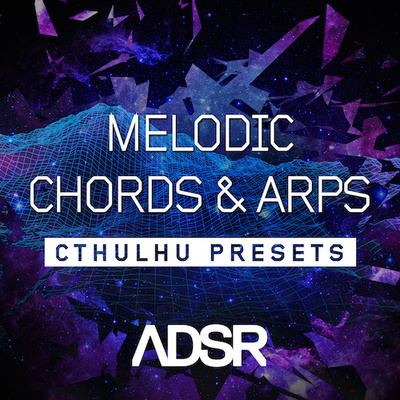 Melodic Chords and Arps - Cthulhu Presets