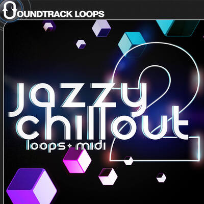 Jazzy Chillout 2 - Loops and MIDI Construction Kits