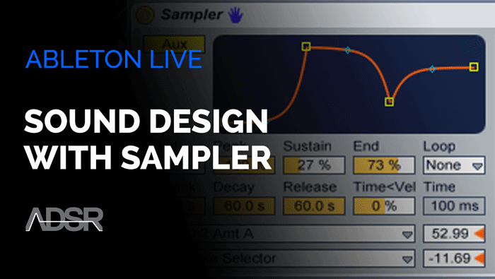 Sampling & Sound Design with Ableton Live Sampler