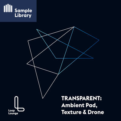 TRANSPARENT: Ambient Pad, Texture & Drone