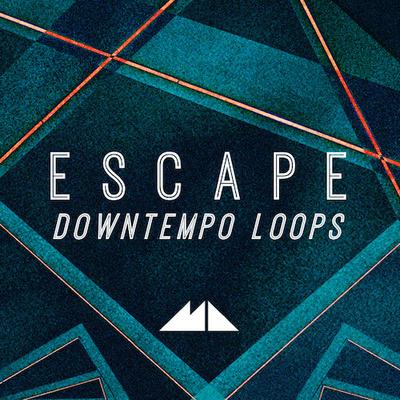 Escape - Downtempo Loops