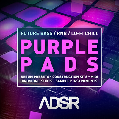 Purple Pads - Future Bass - RNB - Lo-Fi Chill