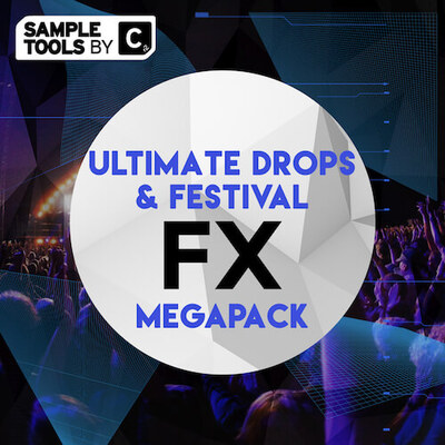 Ultimate Drops and Festival FX Megapack