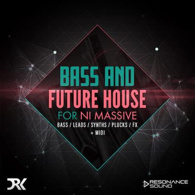 Bass & Future House for Massive
