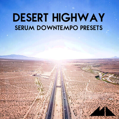 Desert Highway - Serum Downtempo Presets