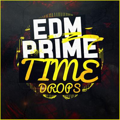 EDM Prime Time Drops