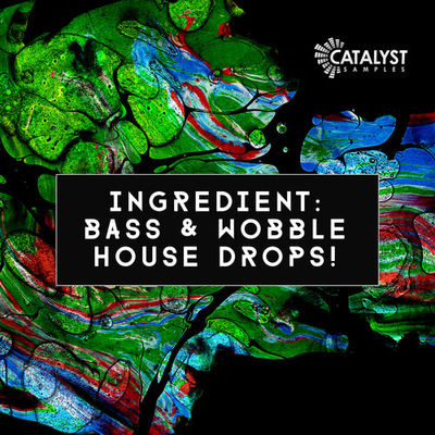 Ingredient: Bass & Wobble House Drops!