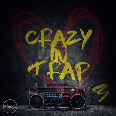 Crazy In Trap Vol.3