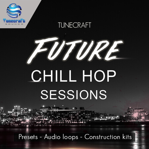 Tunecraft Future Chill Hop Sessions
