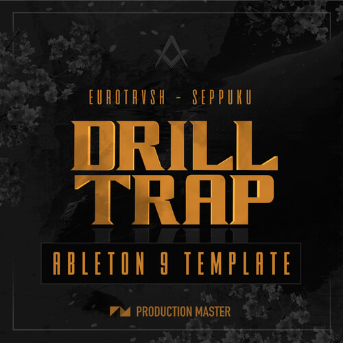 Eurotrvsh - Seppuku Drill Trap Ableton Template