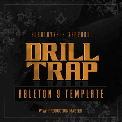 Eurotrvsh - Seppuku Drill Trap Ableton Template