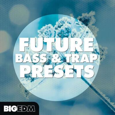 Future Bass & Trap Presets