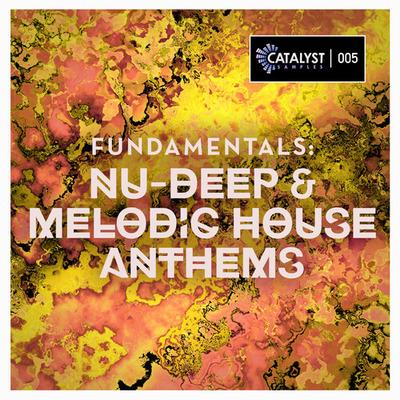 Fundamentals: Nu-Deep & Melodic House Anthems