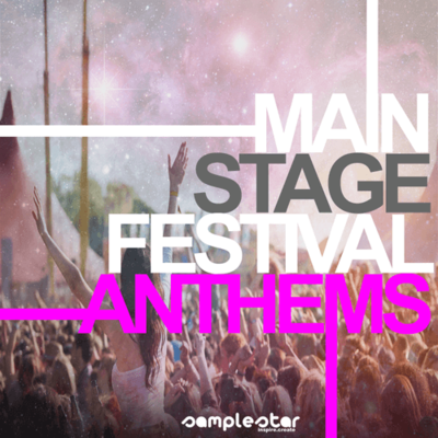 Main Stage Festival Anthems
