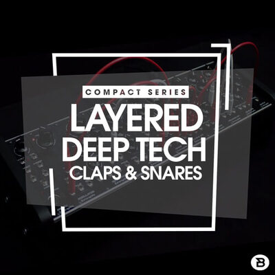 Compact Series: Layered Deep Tech Claps & Snares