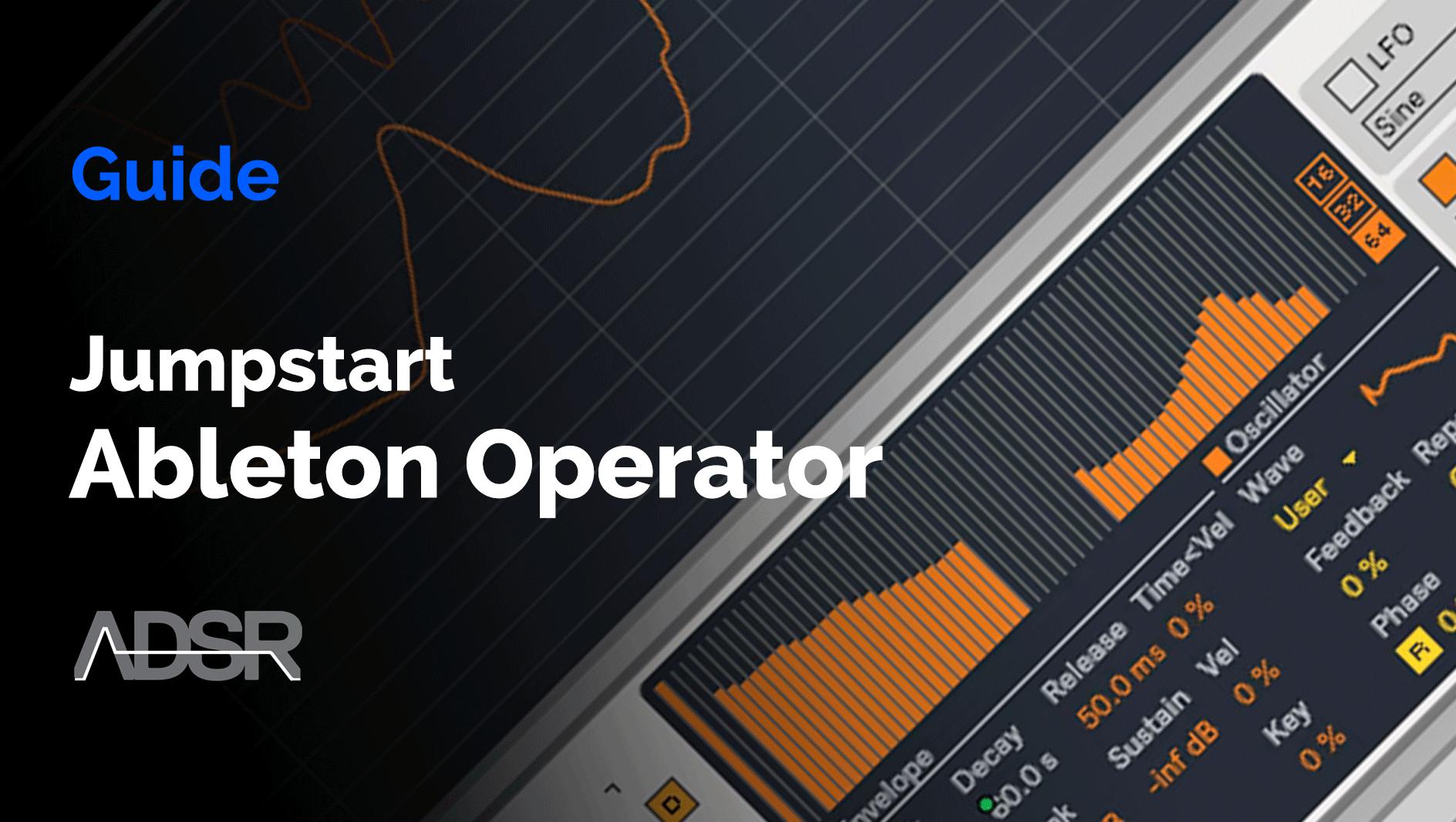 Ableton Operator Jumpstart