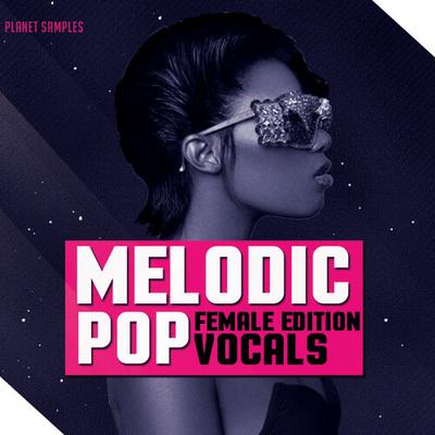 Melodic Pop Vocals Female Edition