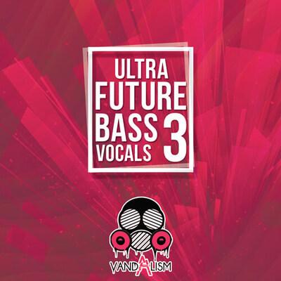 Ultra Future Bass Vocals 3