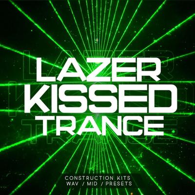 Lazer Kissed Trance
