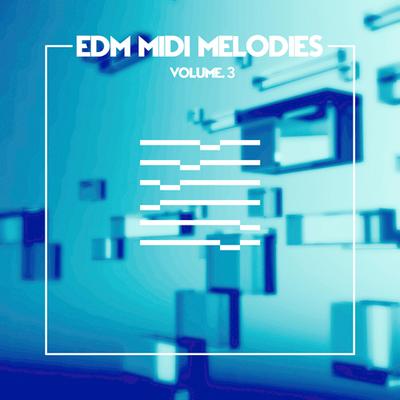 EDM MIDI Melodies Vol. 3