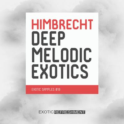 Himbrecht Deep Melodic Exotics