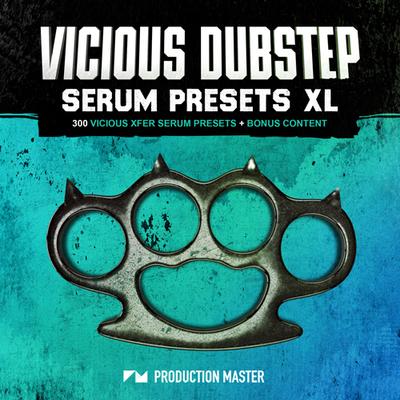 Vicious Dubstep Serum Presets XL
