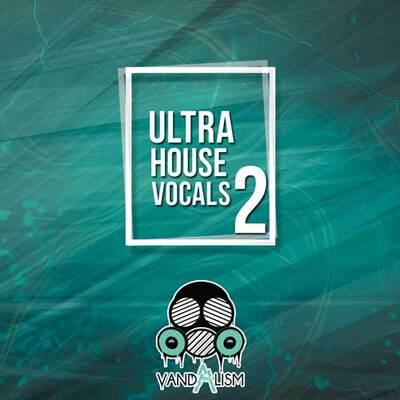 Ultra House Vocals 2