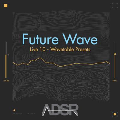 Future Wave: Live 10 - Wavetable Presets