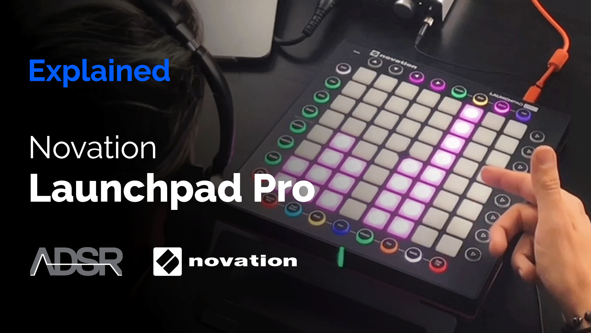 Novation Launchpad Pro Explained