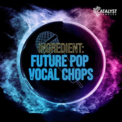 Future Pop Vocal Chops