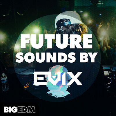 Future Sounds By Evix