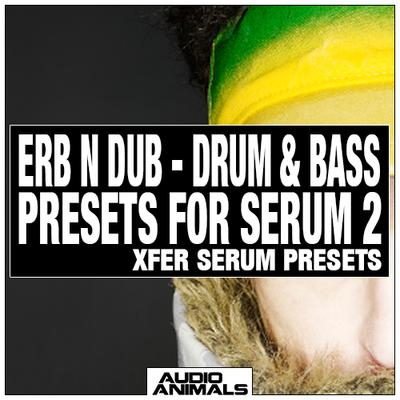 Erb N Dub - Drum & Bass Presets For Serum 2