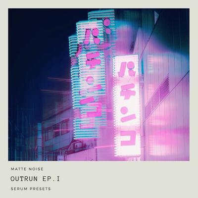 Outrun EP.1 for Serum
