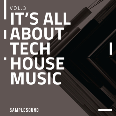 It's All About Tech House Music Vol.3