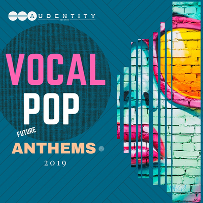 Vocal Pop Anthems 2019