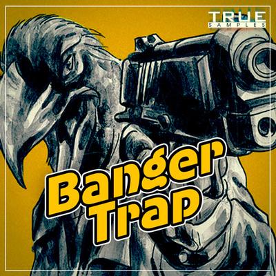 Banger Trap