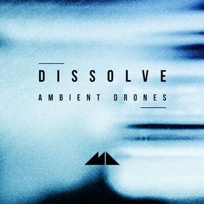 Dissolve - Ambient Drones