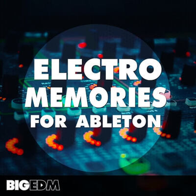 Electro Memories For Ableton