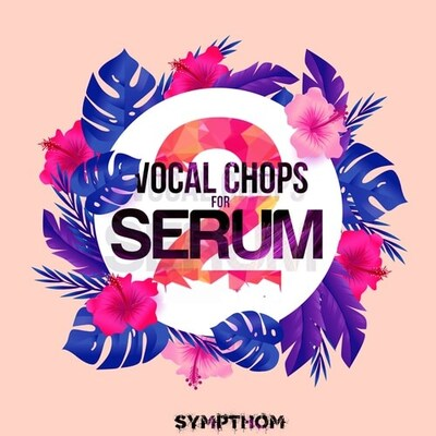 Vocal Chops for Serum 2
