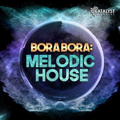Bora Bora: Melodic House