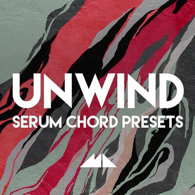 Unwind - Serum Chord Presets