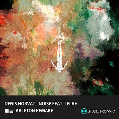 Denis Horvat – Noise Ableton Remake