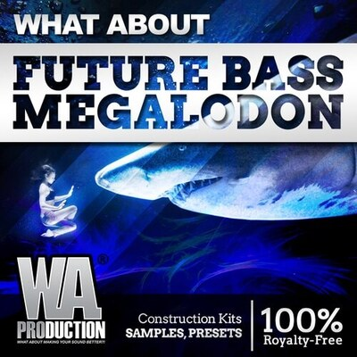 What About: Future Bass MEGALODON