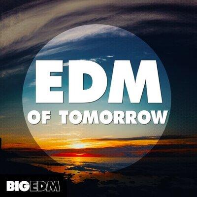 EDM Of Tomorrow