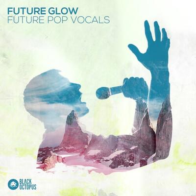 Future Glow - Future Pop Vocals