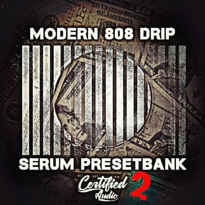 Modern 808 Drip 2 (Serum Presetbank)