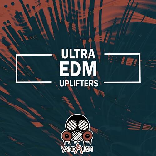 Ultra EDM Uplifters