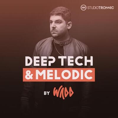 Deep Tech & Melodic by WADD