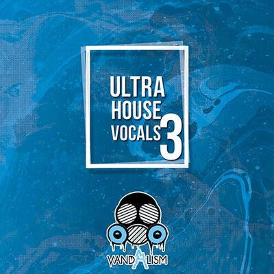 Ultra House Vocals 3