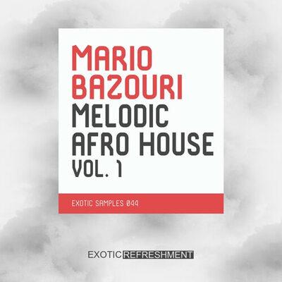 Mario Bazouri Melodic Afro House Vol. 1